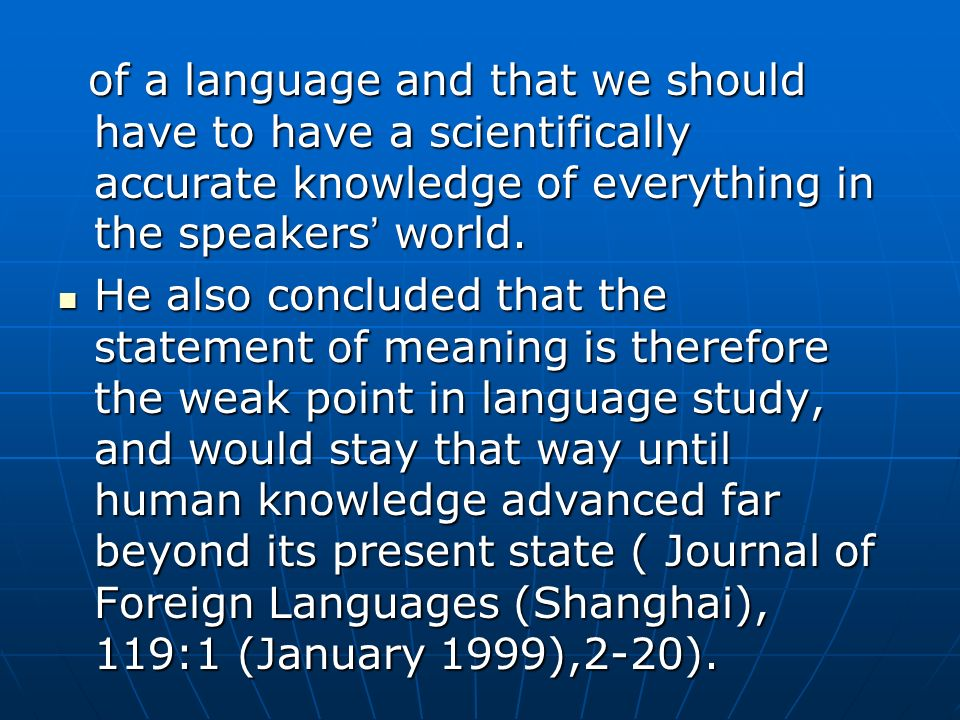 of a language and that we should have to have a scientifically accurate knowledge of everything in the speakers' world.