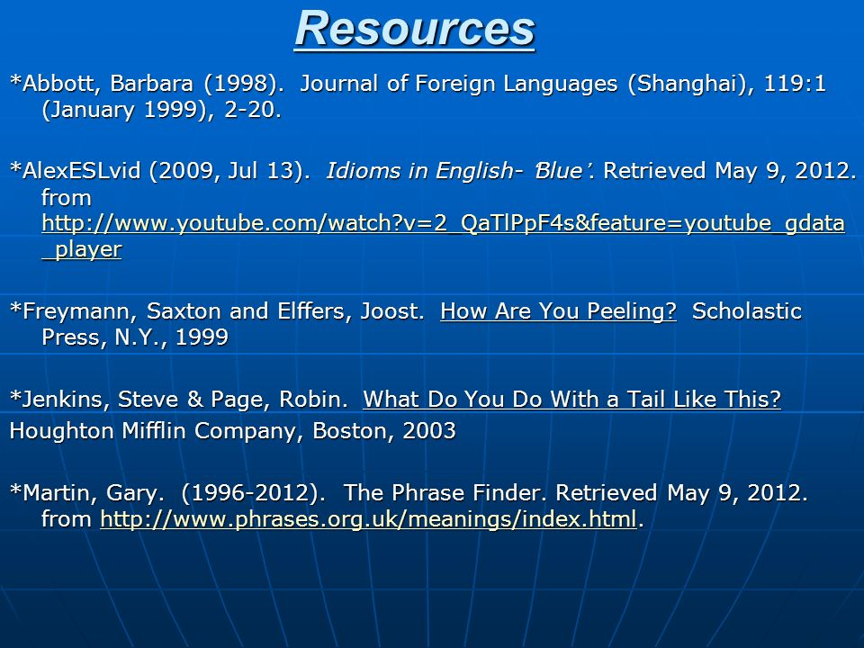 Resources *Abbott, Barbara (1998). Journal of Foreign Languages (Shanghai), 119:1 (January 1999), 2-20.