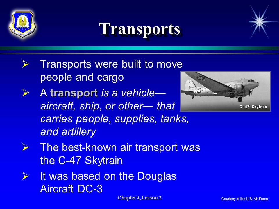 Transports Transports were built to move people and cargo