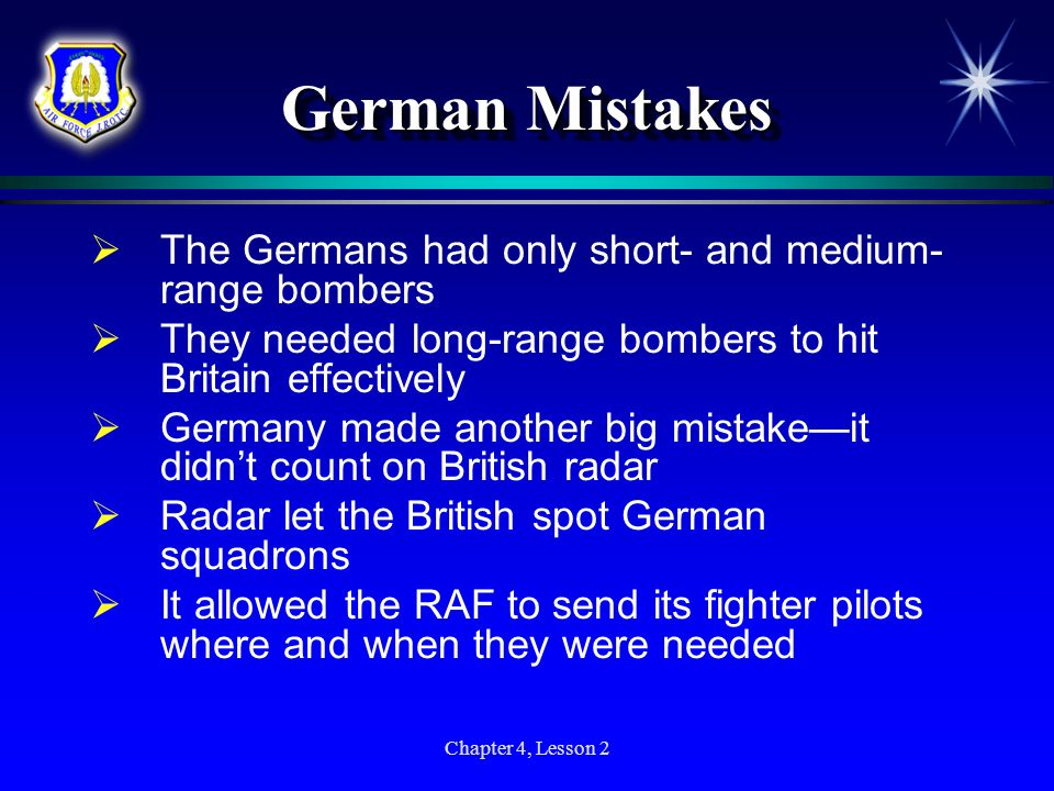 German Mistakes The Germans had only short- and medium-range bombers