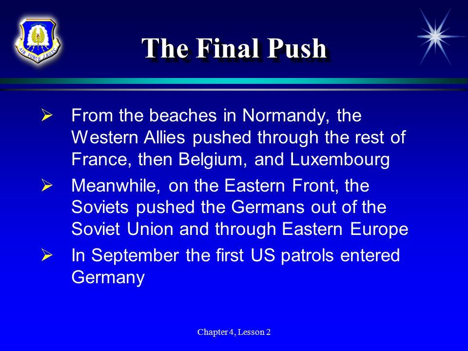 The Final Push From the beaches in Normandy, the Western Allies pushed through the rest of France, then Belgium, and Luxembourg.