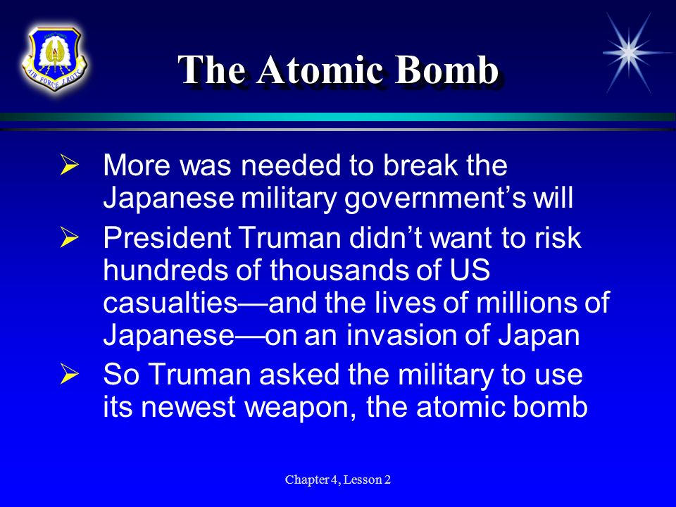 The Atomic Bomb More was needed to break the Japanese military government's will.