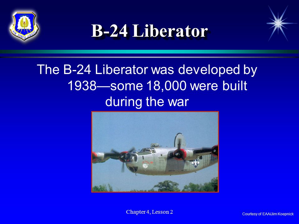The B-24 Liberator was developed by 1938—some 18,000 were built