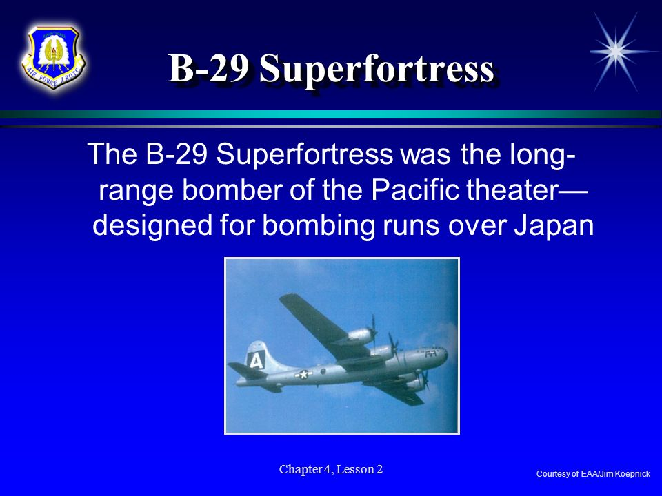 B-29 Superfortress The B-29 Superfortress was the long-range bomber of the Pacific theater—designed for bombing runs over Japan.