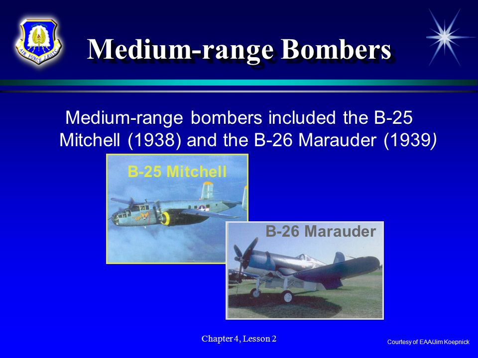 Medium-range Bombers Medium-range bombers included the B-25 Mitchell (1938) and the B-26 Marauder (1939)