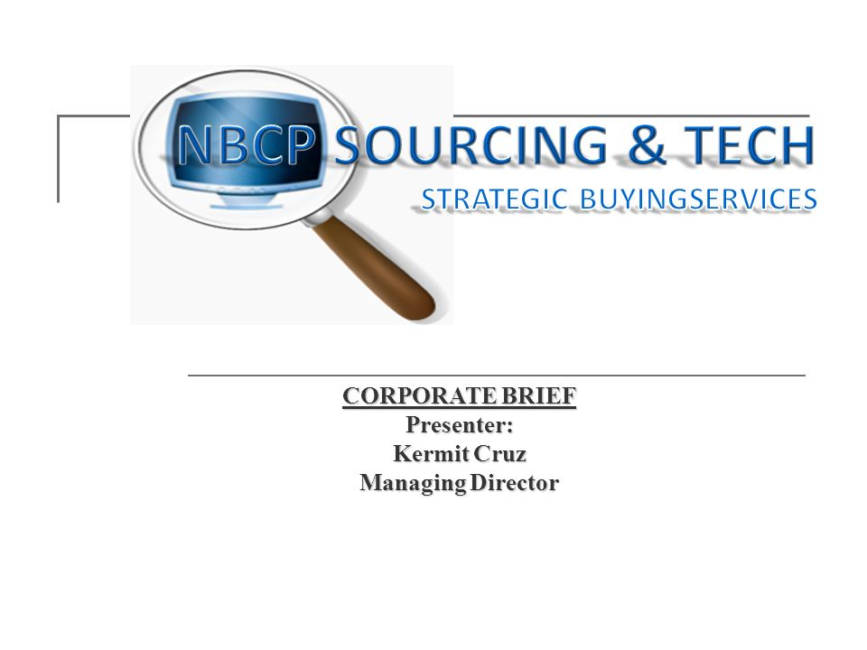 NBCP SOURCING & TECH STRATEGIC BUYINGSERVICES CORPORATE BRIEF