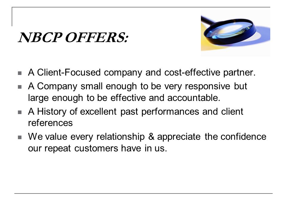 NBCP OFFERS: A Client-Focused company and cost-effective partner.