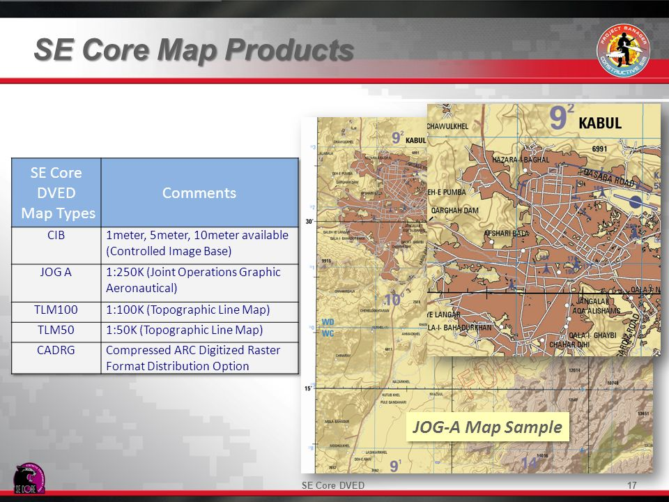 SE Core Map Products JOG-A Map Sample SE Core DVED Map Types Comments
