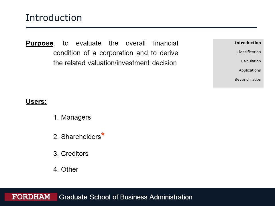 Introduction Purpose: to evaluate the overall financial condition of a corporation and to derive the related valuation/investment decision.