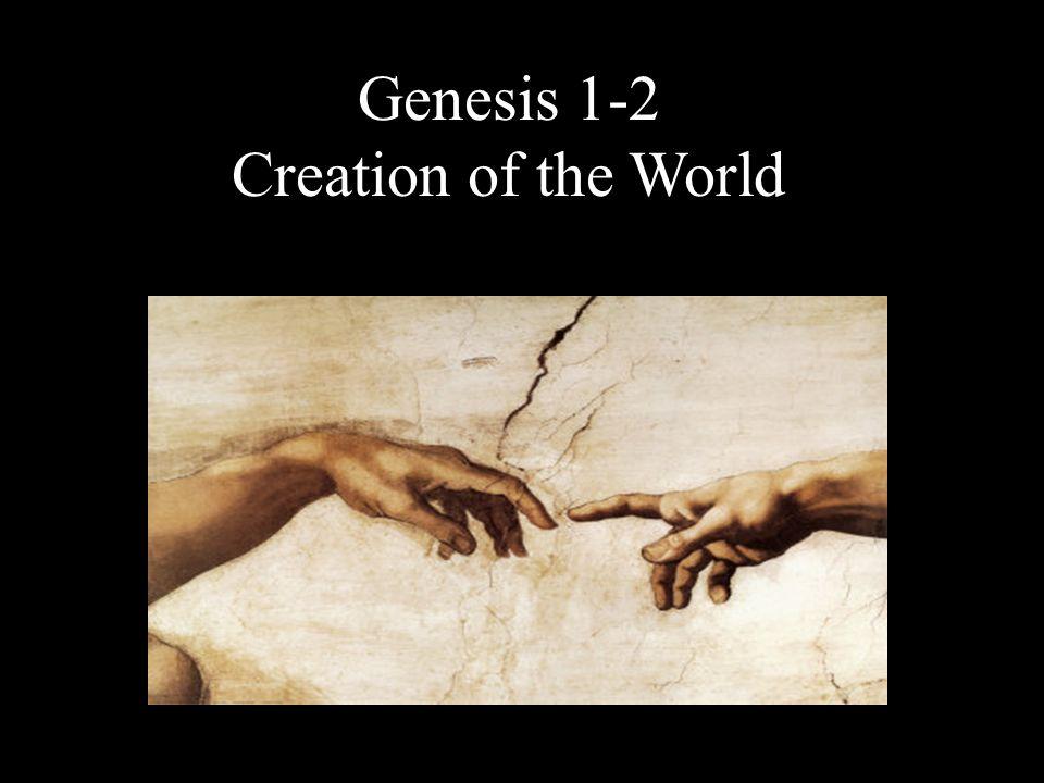 Genesis 1-2 Creation of the World