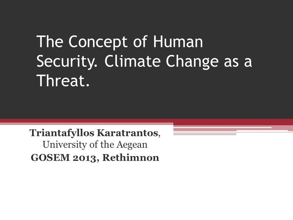 The Concept of Human Security. Climate Change as a Threat.