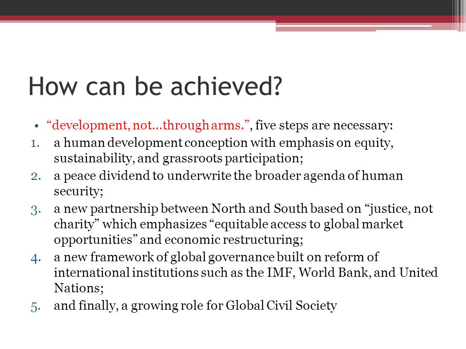How can be achieved development, not…through arms. , five steps are necessary: