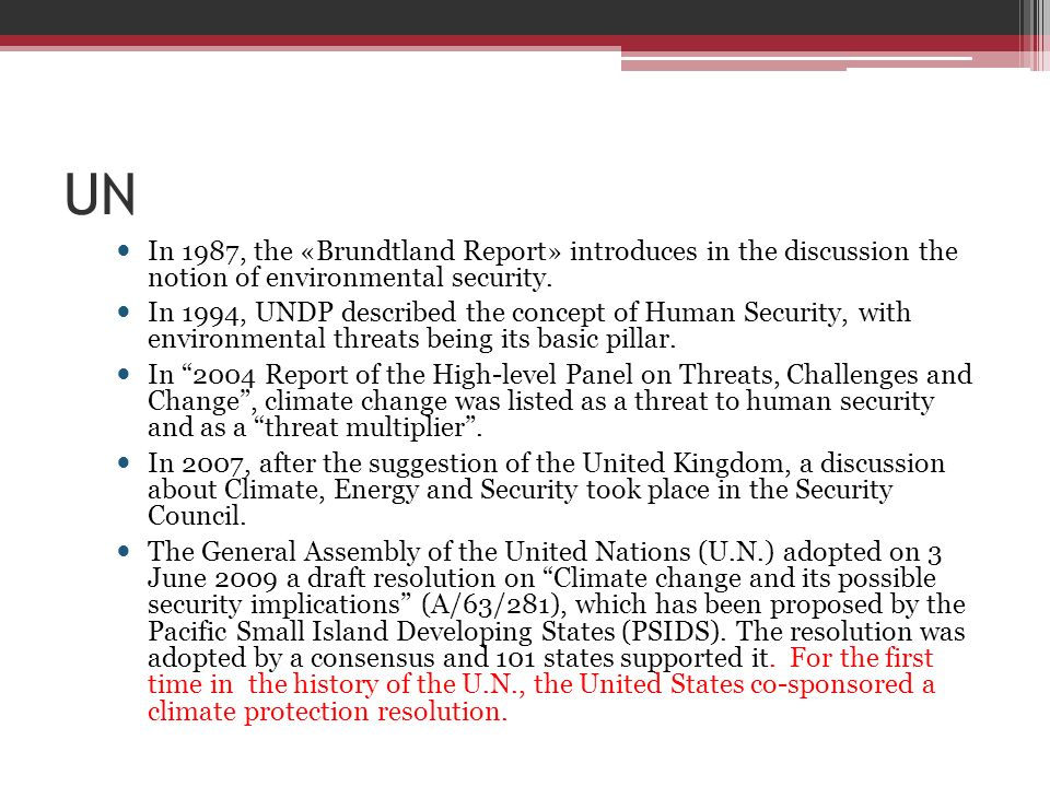 UN In 1987, the «Brundtland Report» introduces in the discussion the notion of environmental security.
