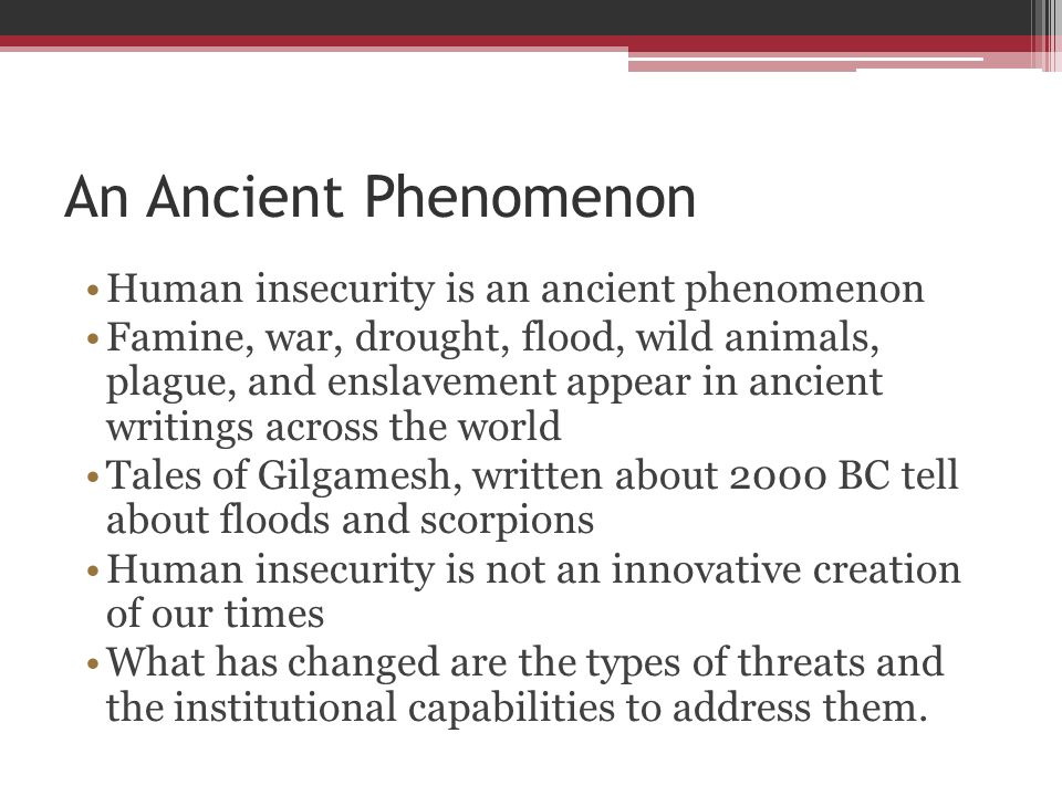 An Ancient Phenomenon Human insecurity is an ancient phenomenon