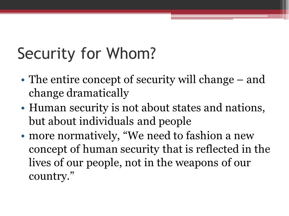 Security for Whom The entire concept of security will change – and change dramatically.