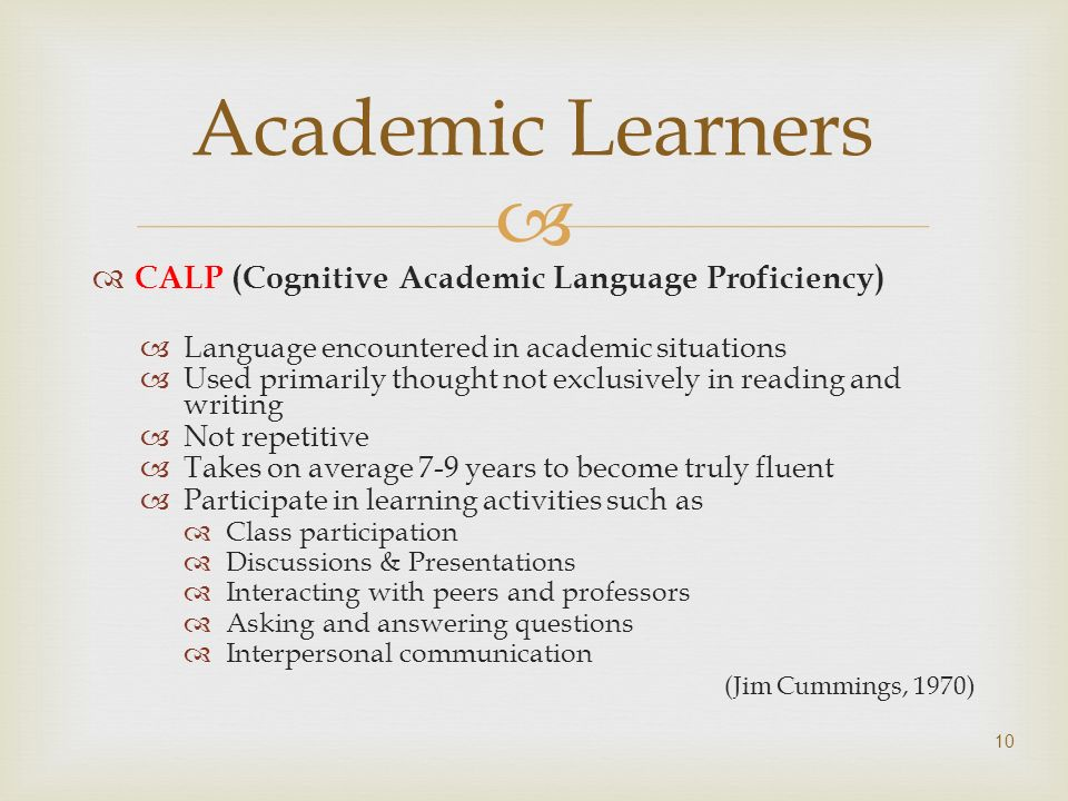 Academic Learners CALP (Cognitive Academic Language Proficiency)