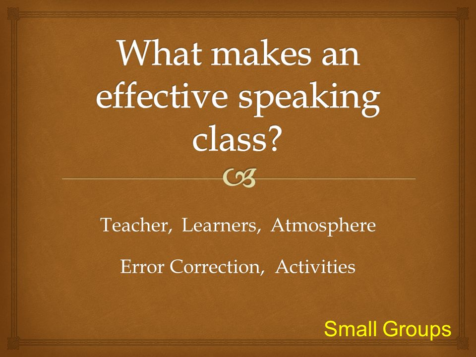 What makes an effective speaking class
