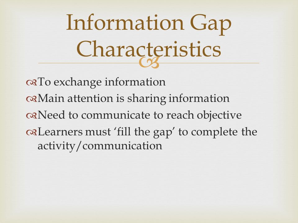 Information Gap Characteristics