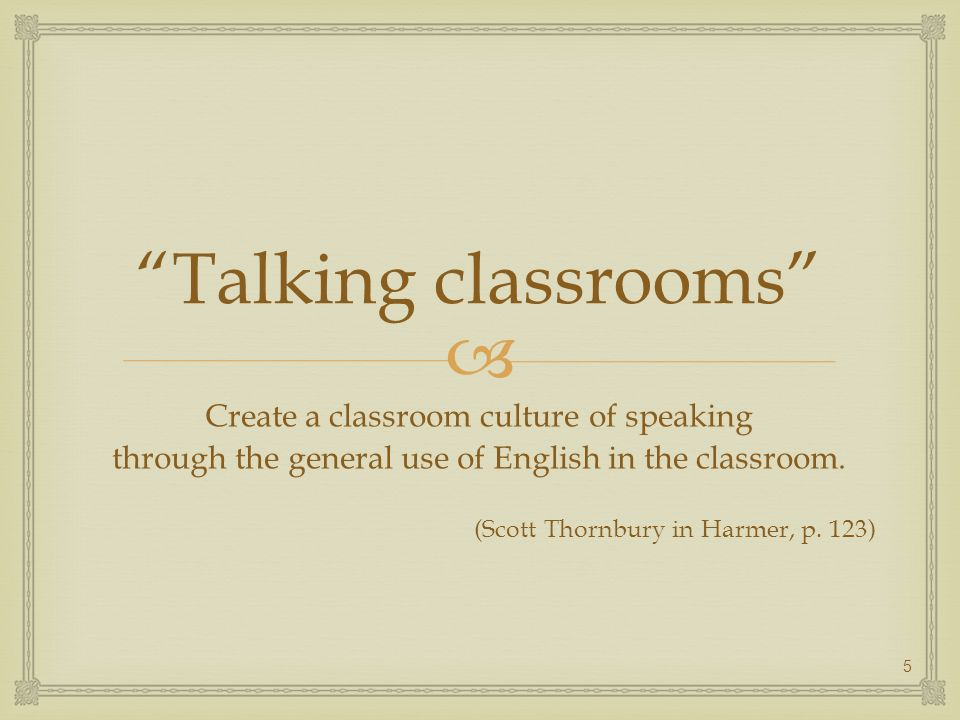 Talking classrooms Create a classroom culture of speaking