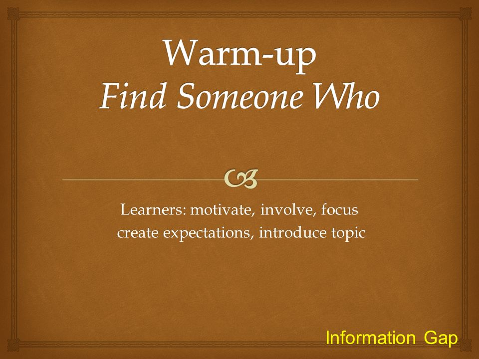 Warm-up Find Someone Who
