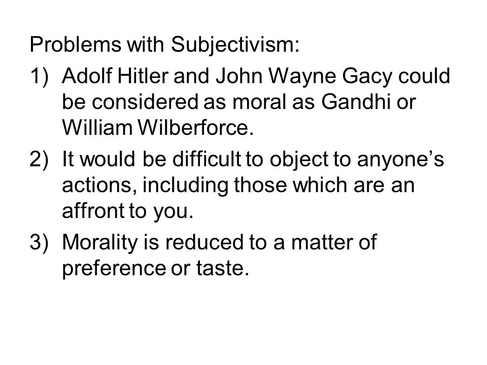 Problems with Subjectivism: