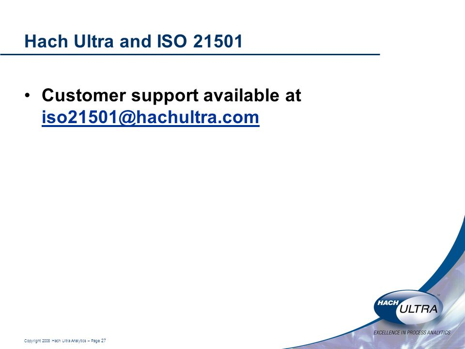 Hach Ultra and ISO 21501 Customer support available at iso21501@hachultra.com