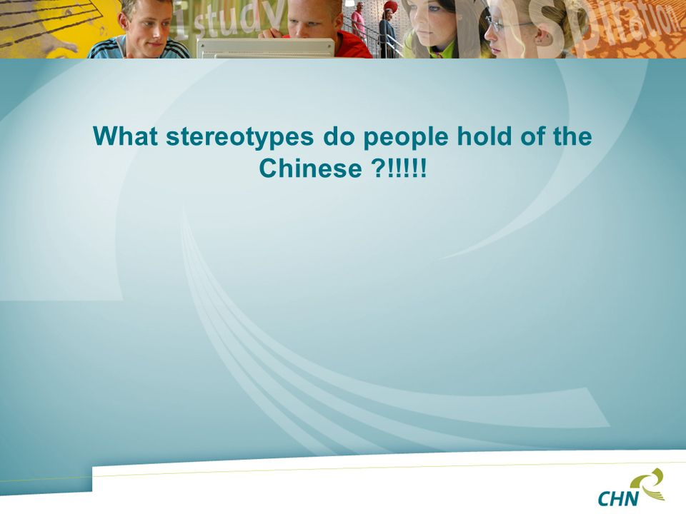 What stereotypes do people hold of the Chinese !!!!!