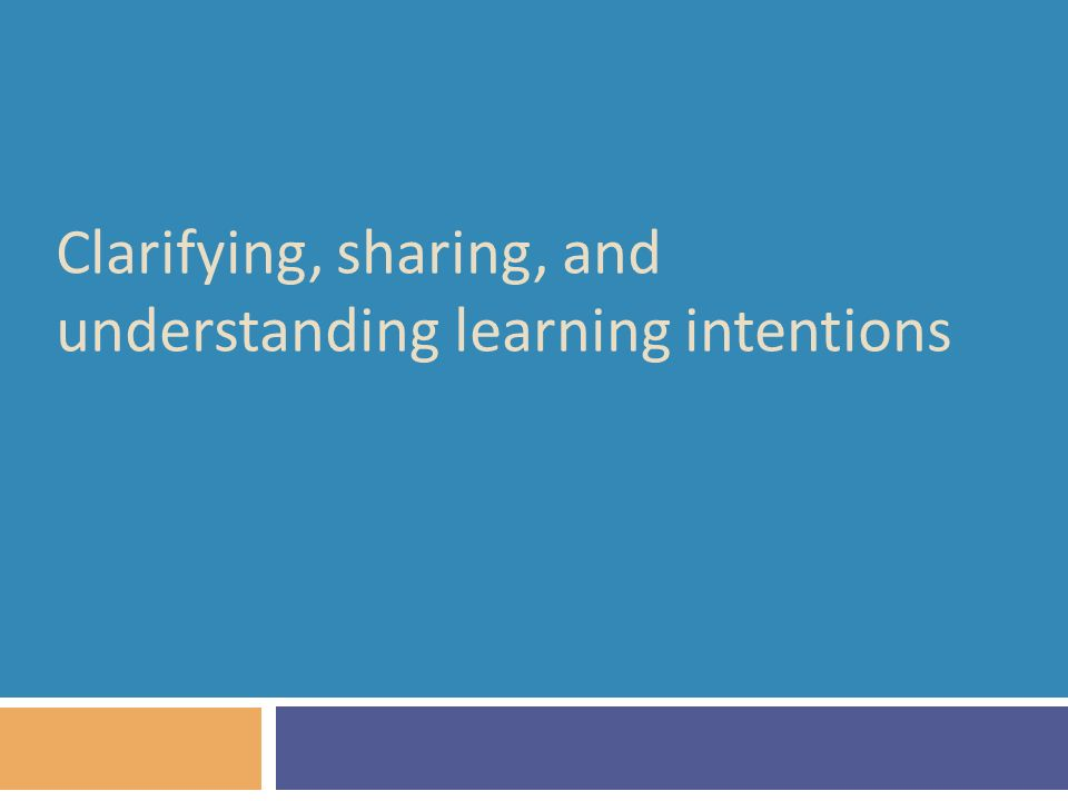 Clarifying, sharing, and understanding learning intentions