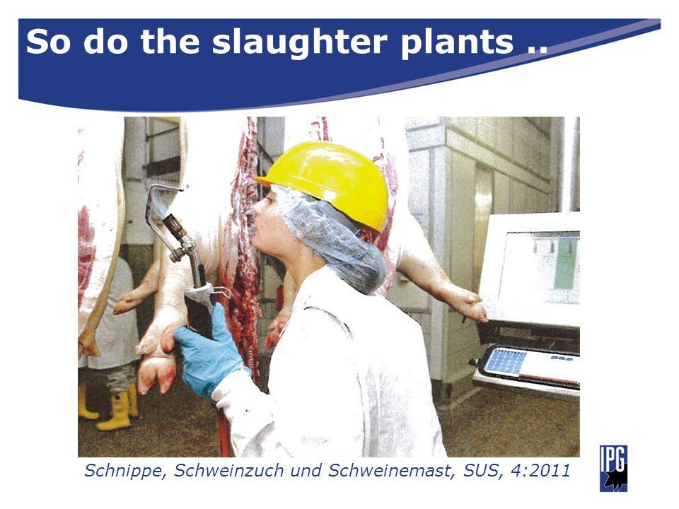 So do the slaughter plants ..