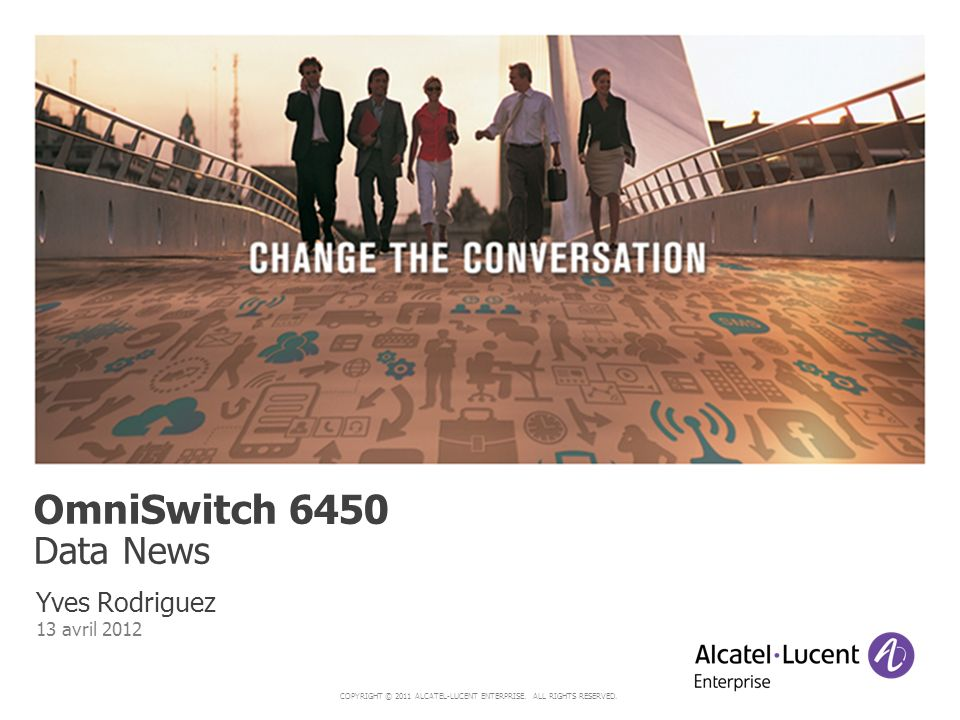 OmniSwitch 6450 Data News Yves Rodriguez 13 avril 2012