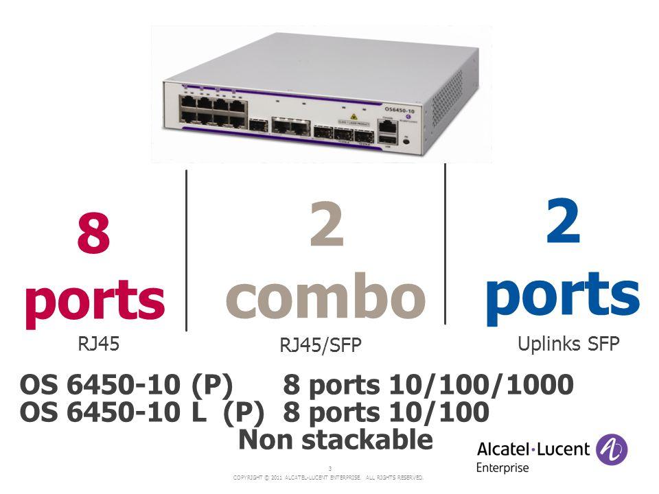2 2 ports combo 8 ports OS 6450-10 (P) 8 ports 10/100/1000