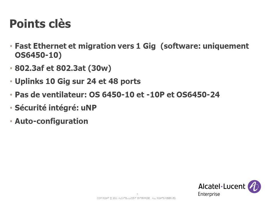 Points clès Fast Ethernet et migration vers 1 Gig (software: uniquement OS6450-10) 802.3af et 802.3at (30w)