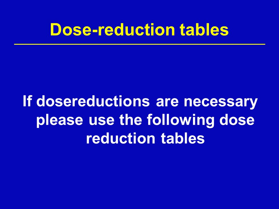 Dose-reduction tables