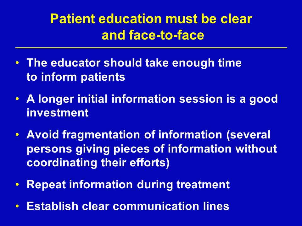 Patient education must be clear and face-to-face