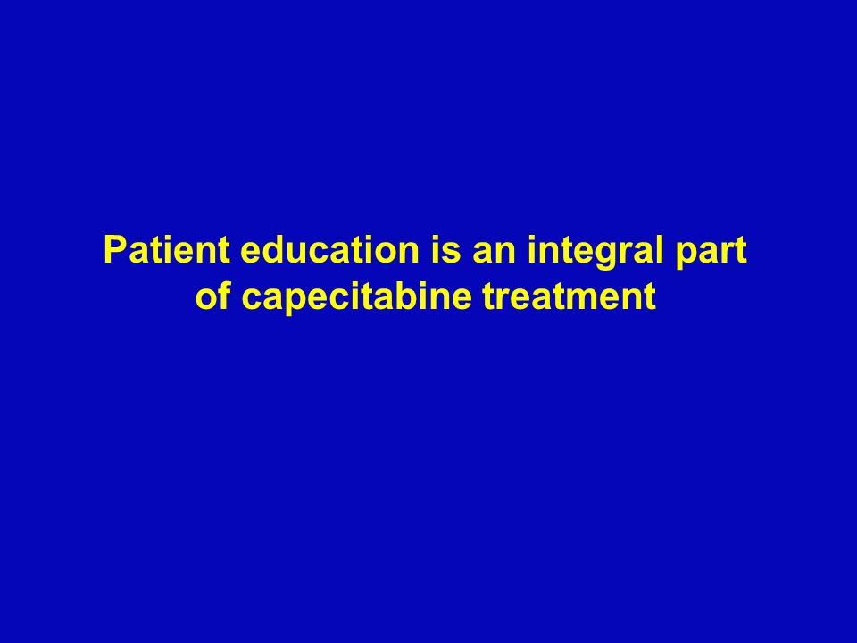 Patient education is an integral part of capecitabine treatment