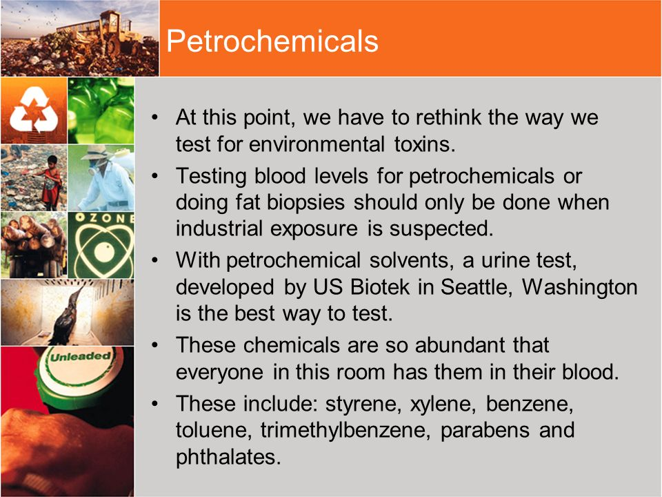 PetrochemicalsAt this point, we have to rethink the way we test for environmental toxins.