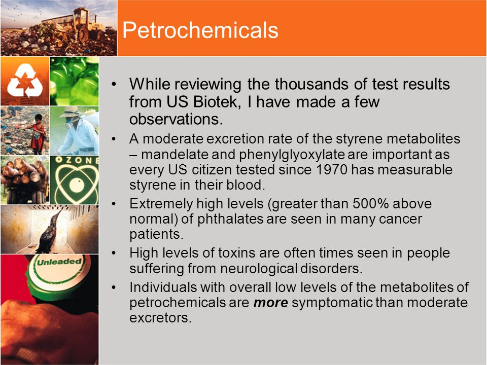 PetrochemicalsWhile reviewing the thousands of test results from US Biotek, I have made a few observations.
