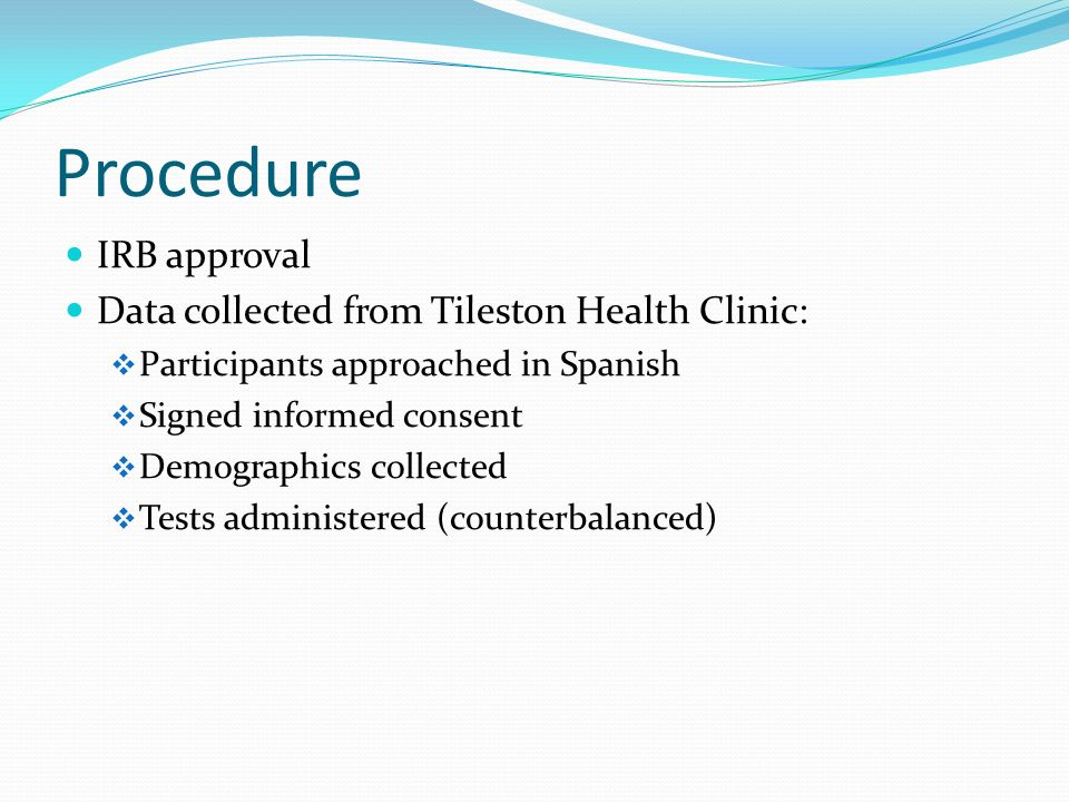 Procedure IRB approval Data collected from Tileston Health Clinic: