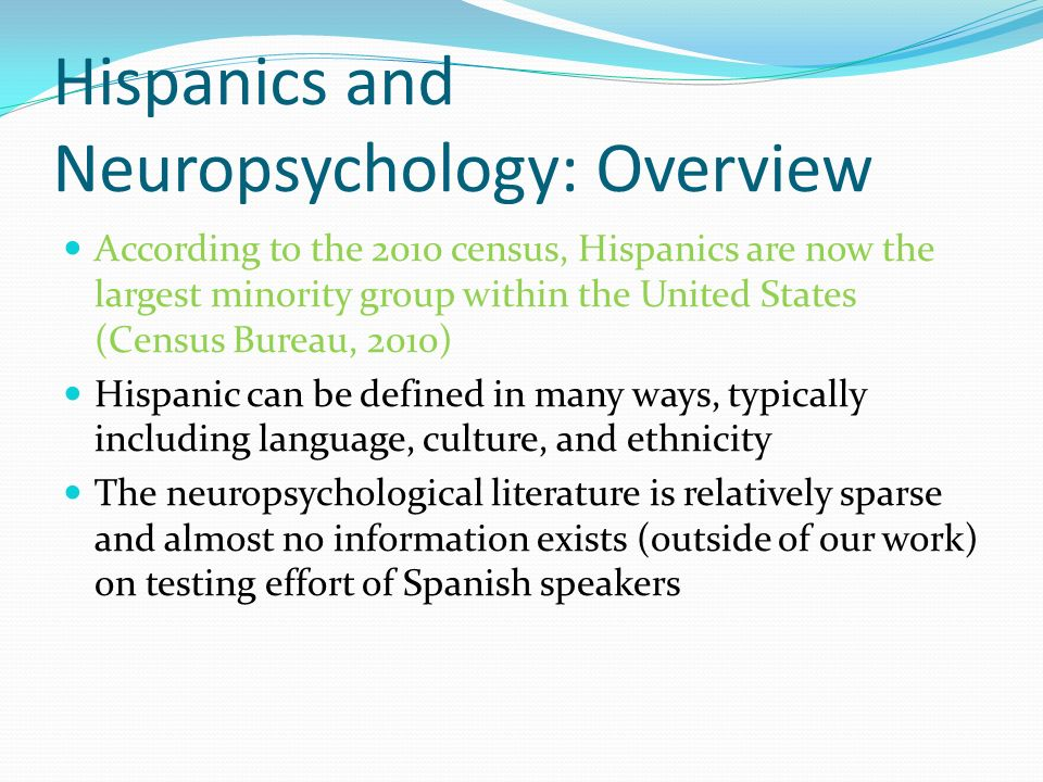 Hispanics and Neuropsychology: Overview