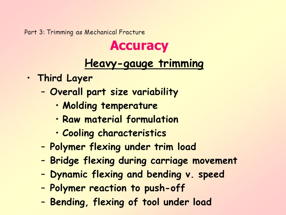 Part 3: Trimming as Mechanical Fracture Accuracy