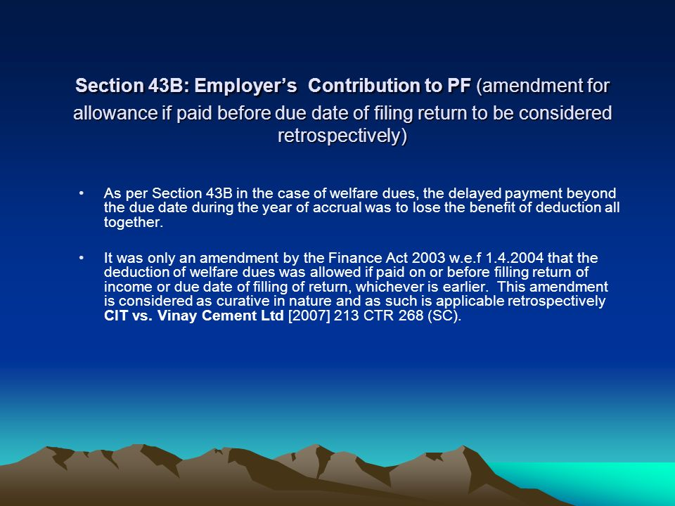 Section 43B: Employer's Contribution to PF (amendment for allowance if paid before due date of filing return to be considered retrospectively)