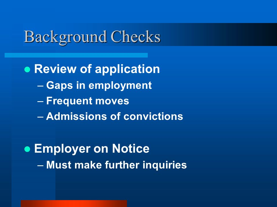 Background Checks Review of application Employer on Notice