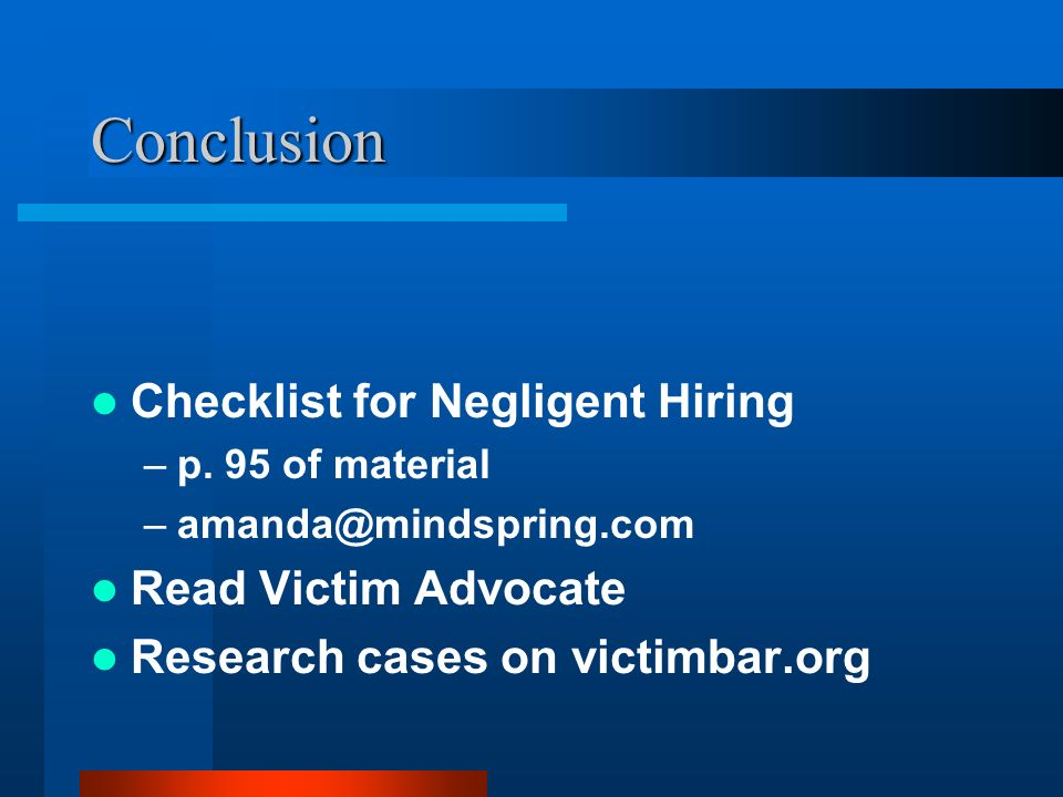 Conclusion Checklist for Negligent Hiring Read Victim Advocate