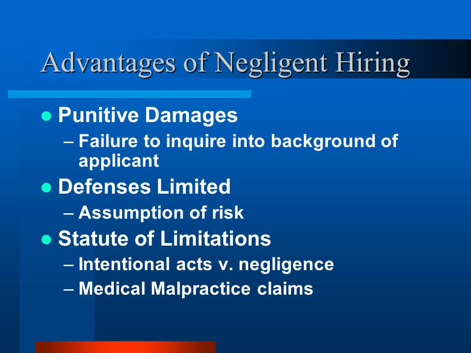 Advantages of Negligent Hiring