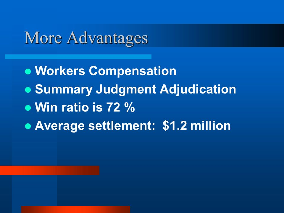 More Advantages Workers Compensation Summary Judgment Adjudication