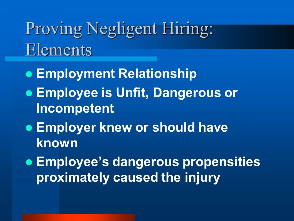 Proving Negligent Hiring: Elements