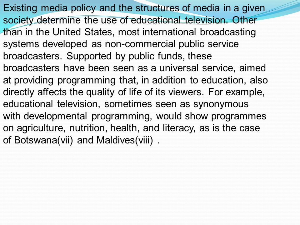 Existing media policy and the structures of media in a given