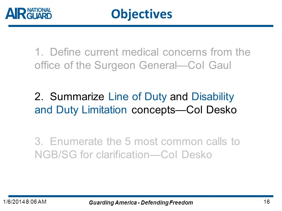 Objectives 1. Define current medical concerns from the office of the Surgeon General—Col Gaul.