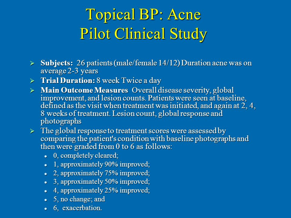 Topical BP: Acne Pilot Clinical Study