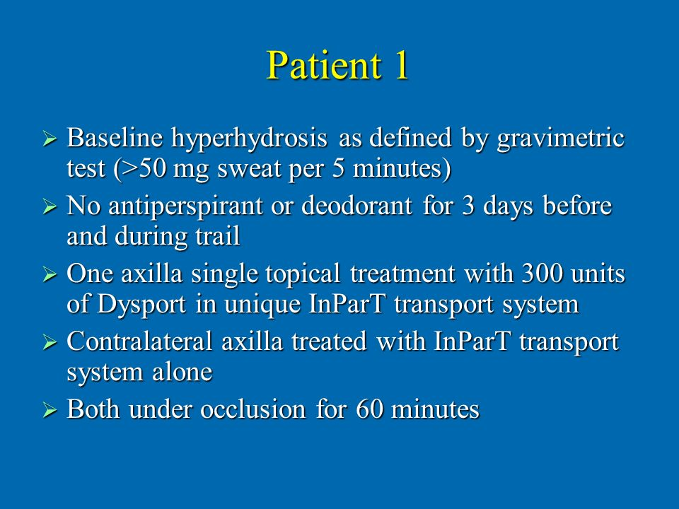 Patient 1 Baseline hyperhydrosis as defined by gravimetric test (>50 mg sweat per 5 minutes)